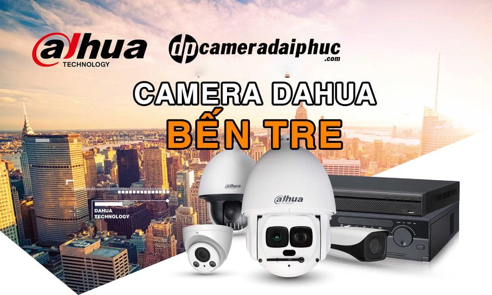 Dahua Bến Tre – Đơn vị lắp đặt & Bảo hành Camera Dahua tại Bến Tre