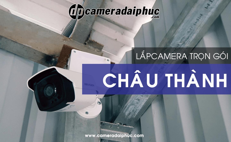 Báo giá lắp Camera tại huyện Châu Thành, Tiền Giang