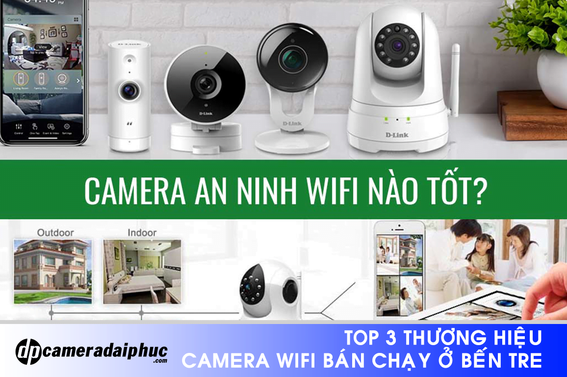 Top-3-camera-wifi-ban-chay-ben-tre